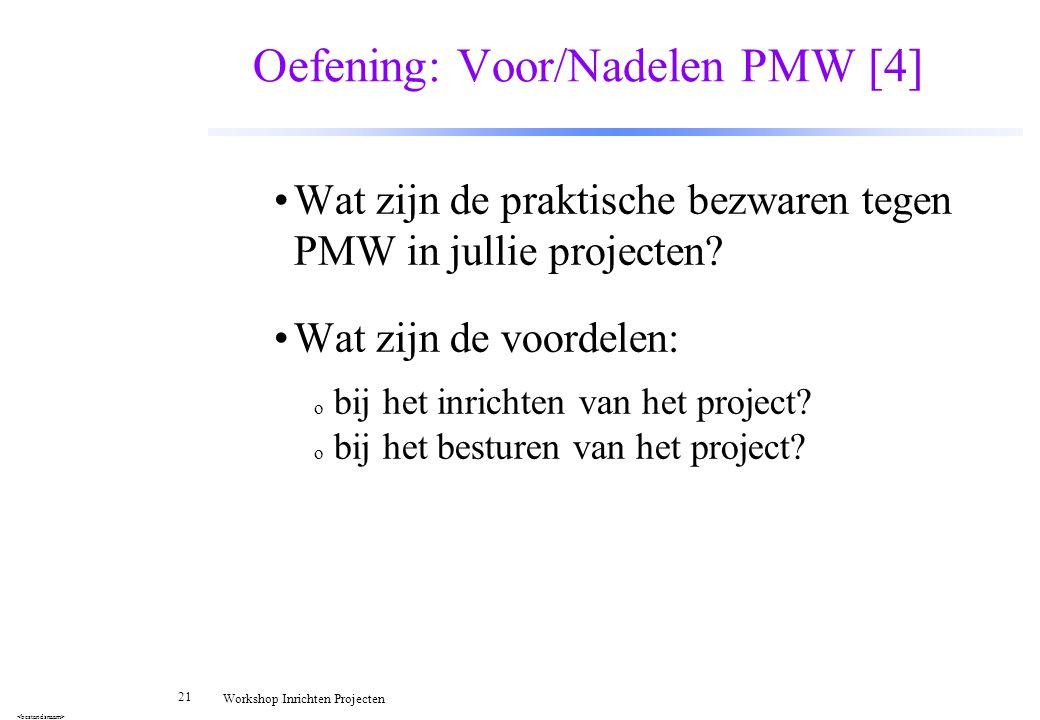Oefening: Voor/Nadelen PMW [4]
